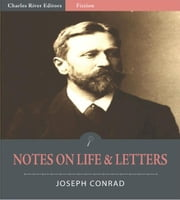 Notes on Life & Letters (Illustrated Edition) ebook by Joseph Conrad