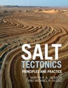 Salt Tectonics - Principles and Practice ebook by Martin P. A. Jackson, Michael R. Hudec