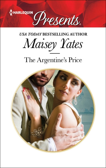 The Argentine's Price ebook by Maisey Yates