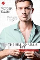 The Billionaire's Bet 電子書籍 by Victoria Davies