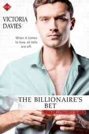 The Billionaire's Bet ebook by Victoria Davies