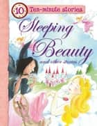 Sleeping Beauty and Other Stories ebook by Miles Kelly
