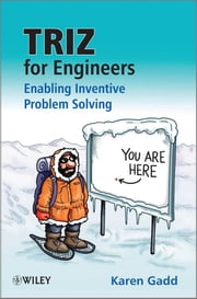 TRIZ for Engineers: Enabling Inventive Problem Solving ebook by Karen Gadd,Clive Goddard