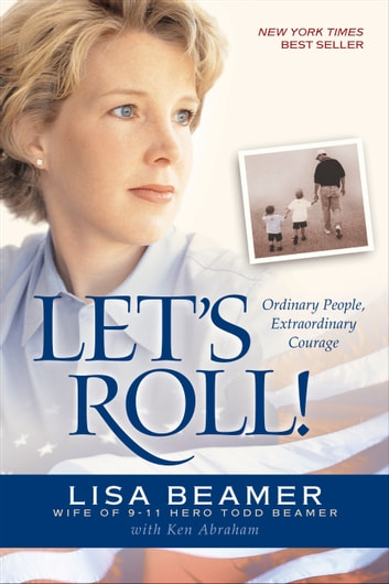 Let's Roll! - Ordinary People, Extraordinary Courage ebook by Lisa Beamer