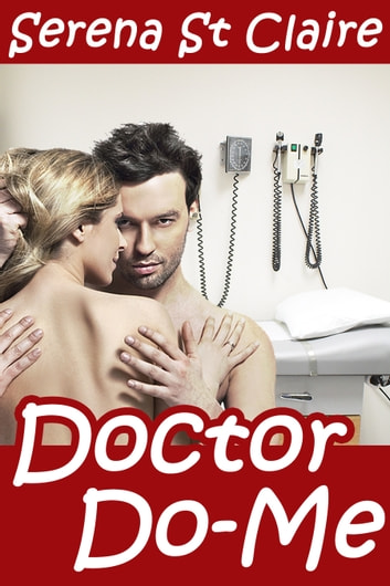Doctor Do-Me ebook by Serena St Claire