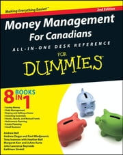 Money Management For Canadians All-in-One Desk Reference For Dummies ebook by Ball, Heather