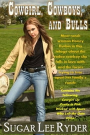 Cowgirl, Cowboys and Bulls ebook by Sugar Lee Ryder