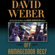 Off Armageddon Reef - A Novel in the Safehold Series (#1) audiobook by David Weber