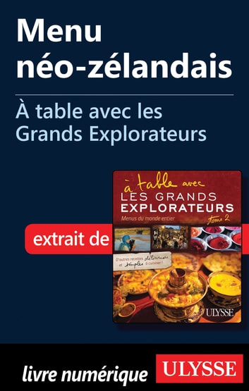 Menu néo-zélandais - A table avec les Grands Explorateurs ebook by Collectif