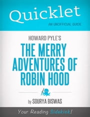 Quicklet on Howard Pyle's The Merry Adventures of Robin Hood (Illustrated) (CliffNotes-like Summary) ebook by Sourya  Biswas