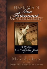 Holman New Testament Commentary - 1 & 2 Peter, 1 2 & 3 John and Jude ebook by David Walls,Max Anders