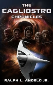 The Cagliostro Chronicles ebook by Ralph L Angelo Jr