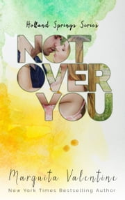 Not Over You ebook by Marquita Valentine