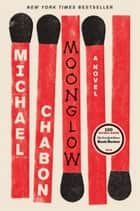 Ebook Moonglow di Michael Chabon