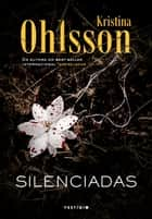 Silenciadas ebook by Kristina Ohlsson, Rogério Bettoni