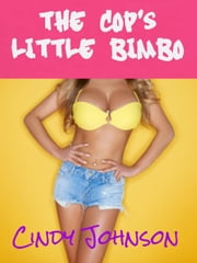 The Cop's Little Bimbo ebook by Cindy Johnson