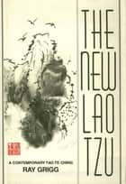 New Lao Tzu ebook by Ray Grigg