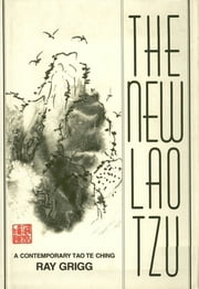 The New Lao Tzu ebook by Ray Grigg