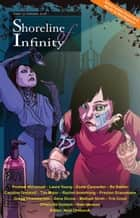 Shoreline of Infinity 13 - Shoreline of Infinity science fiction magazine, #13 eBook by Rachel Armstrong, Esme Carpenter, Premee Mohamed,...