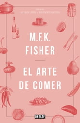El arte de comer ebook by MFK Fisher