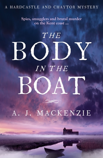 The Body in the Boat - A gripping murder mystery for fans of Antonia Hodgson ebook by AJ MacKenzie