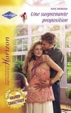Une surprenante proposition (Harlequin Horizon) ebook by Raye Morgan