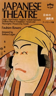 Japanese Theatre ebook by Faubion Bowers,Joshua Logan