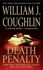 Death Penalty - A Charley Sloan Courtroom Thriller ebook by William J. Coughlin