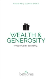 Success Basics on Wealth and Generosity - Living in God's Economy ebook by Jones,Beth