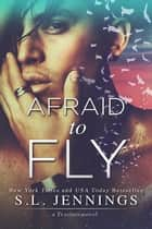 Afraid to Fly ebook by S.L. Jennings