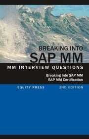 Breaking into SAP MM: SAP MM Interview Questions, Answers, and Explanations (SAP MM Certification Guide) ebook by Stewart, Jim