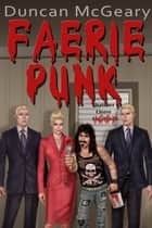 Faerie Punk ebook by Duncan McGeary