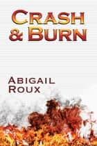 Crash & Burn ebook by