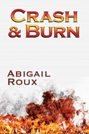 Crash & Burn ebook by Abigail Roux