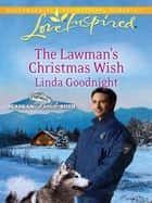 The Lawman's Christmas Wish (Mills & Boon Love Inspired) (Alaskan Bride Rush, Book 6) eBook by Linda Goodnight