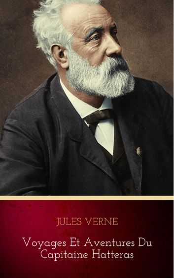 Voyages et Aventures du Capitaine Hatteras ebook by Jules Verne