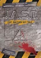 J.A.S.T. - Just Another Spy Tale ebook by Simone Sarasso, Lorenza Ghinelli, Daniele Rudoni