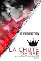 La Chute de Rae - Romance à suspense Littérature française ebook by Blair Babylon