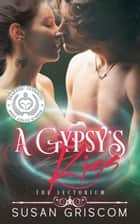 A Gypsy's Kiss - The Sectorium Series, #4 ebook by Susan Griscom