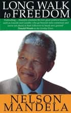 Long Walk To Freedom ebook by Nelson Mandela