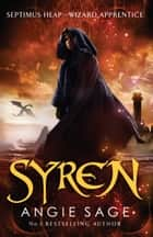 Syren - Septimus Heap Book 5 (Rejacketed) ebook by Angie Sage