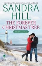 The Forever Christmas Tree - A Bell Sound Novel ebook by Sandra Hill