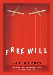 Free Will ebook by Kobo.Web.Store.Products.Fields.ContributorFieldViewModel