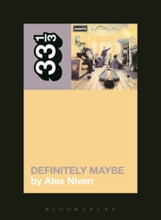 Oasis' Definitely Maybe ebook by Alex Niven