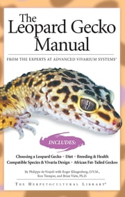 The Leopard Gecko Manual - Includes African Fat-Tailed Geckos ebook by Philippe De Vosjoli,Roger Klingenberg,Roger Tremper,Brian Viets