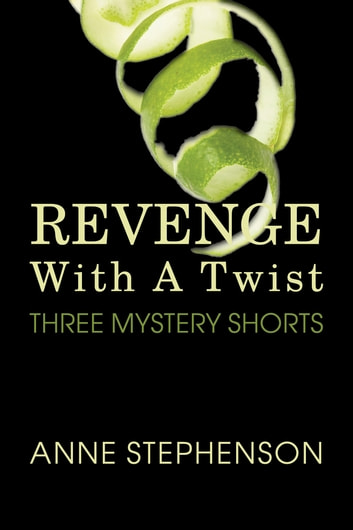 Revenge With A Twist ebook by Anne Stephenson