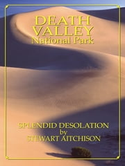 Death Valley National Park: Splendid Desolation by Stewart Aitchison ebook by Stewart Aitchison