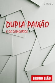 Dupla paixão e os desacertos ebook by Bruno Leão