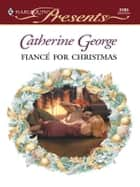Fiance for Christmas ebook by Catherine George