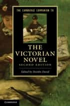 The Cambridge Companion to the Victorian Novel ebook by Deirdre David